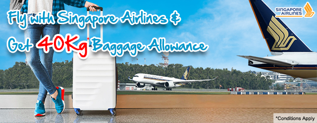 Fly with Singapore Airlines and get Baggage allowance of 40 Kg